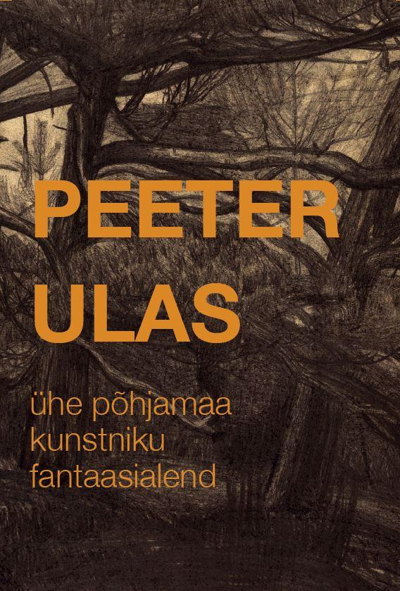 Peeter Ulas ÜHE PÕHJAMAA KUNSTNIKU FANTAASIALEND