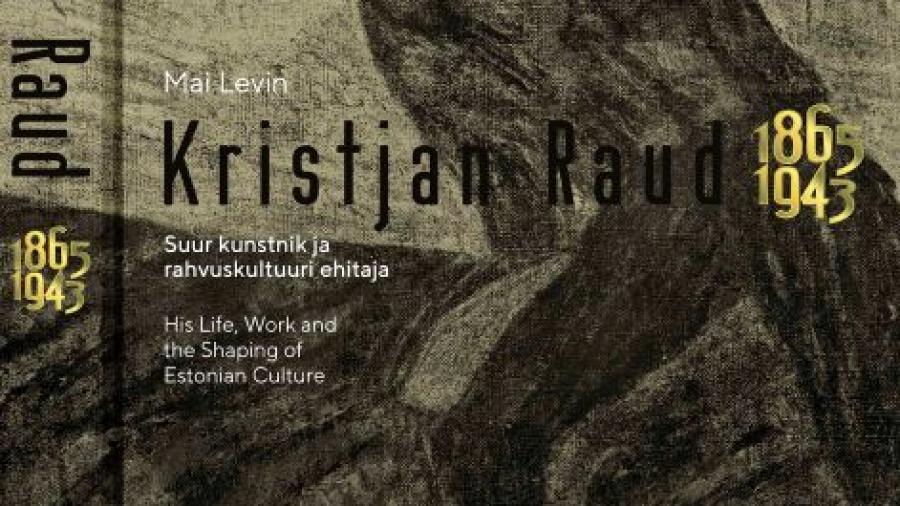 Kristjan Raud - suur kunstnik ja rahvuskultuuri ehitaja